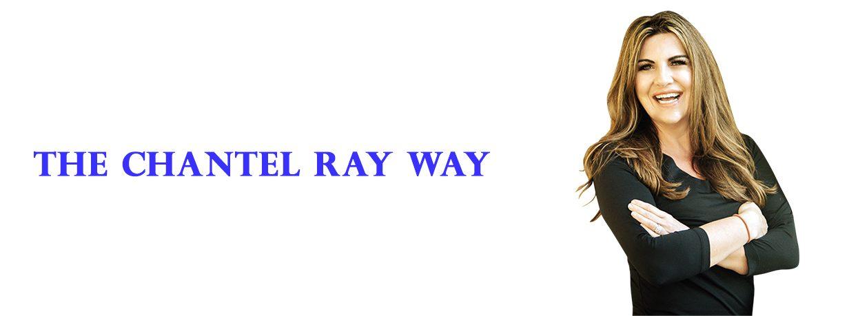 The Chantel Ray Way
